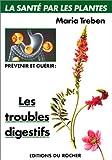 Prévenir et guérir les troubles digestifs