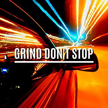 Grind Don't Stop
