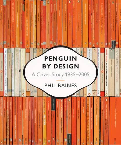 Penguin by Design: A Cover Story 1935-2005
