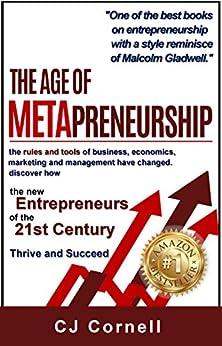 The Age of Metapreneurship: 21st Century Entrepreneurship by [CJ Cornell]