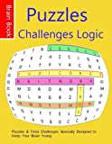 Puzzles Challenges Logic: Puzzles & Trivia Challenges Specially Designed to Keep Your Brain Young.( Word Search Puzzles)