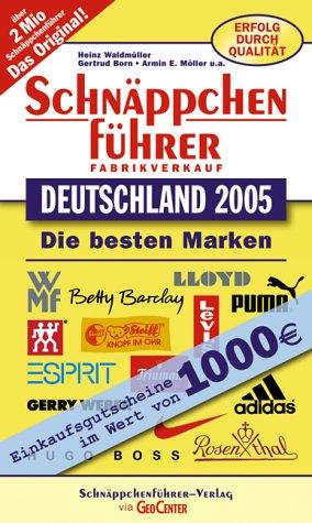 Schnäppchenführer Deutschland 2005: Einkaufsgutscheine im Wert von 1000 Euro. Die besten Marken