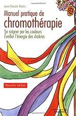 Manuel pratique de chromothérapie de Jean-Claude Nobis
