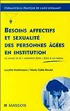 Besoins affectifs et sexualité des personnes âgées en institution - Le Savoir et le