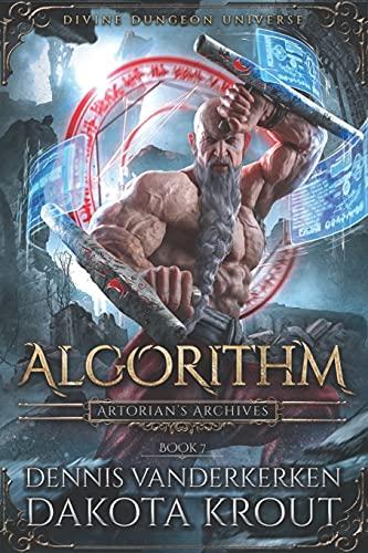 Compare Textbook Prices for Algorithm: A Divine Dungeon Series Artorian's Archives  ISBN 9781637660331 by Vanderkerken, Dennis,Krout, Dakota