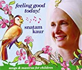 Songtexte von Snatam Kaur - Feeling Good Today!