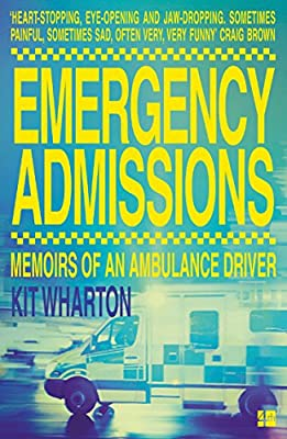 Emergency Admissions: Memoirs of an Ambulance Driver by Fourth Estate