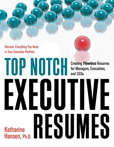 Top Notch Executive Resumes: Creating Flawless Resumes for Managers, Executives, and CEOs (Top Notch series) (English Edition)