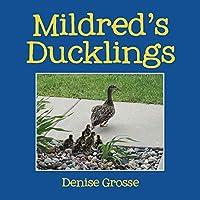 Mildred's Ducklings