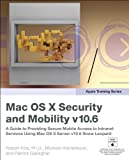 Apple Training Series: Mac OS X Security and Mobility v10.6: A Guide to Providing Secure Mobile Access to Intranet Services Using Mac OS X Server v10.6 Snow Leopard (English Edition)