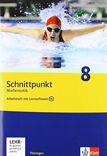 Schnittpunkt Mathematik 8. Ausgabe Thüringen: Arbeitsheft mit Lösungsheft und Lernsoftware Klasse 8 (Schnittpunkt Mathematik. Ausgabe für Thüringen ab 2009)
