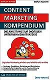 Content Marketing Kompendium: Die Anleitung zur digitalen Unternehmensstrategie