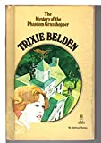 Trixie Belden and the Mystery of the Phantom Grasshopper