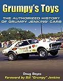 Grumpy's Toys: The Authorized History of Grumpy Jenkins' Cars