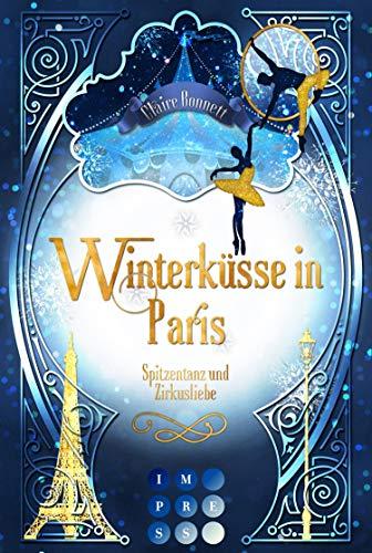 Winterküsse in Paris. Spitzentanz und Zirkusliebe: New Adult Winter Romance