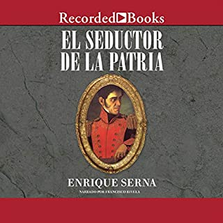 El Seductor de la Patria (Texto Completo)                   By:                                                                                                                                 Enrique Serna                               Narrated by:                                                                                                                                 Fransisco Rivela                      Length: 22 hrs and 40 mins     103 ratings     Overall 4.5