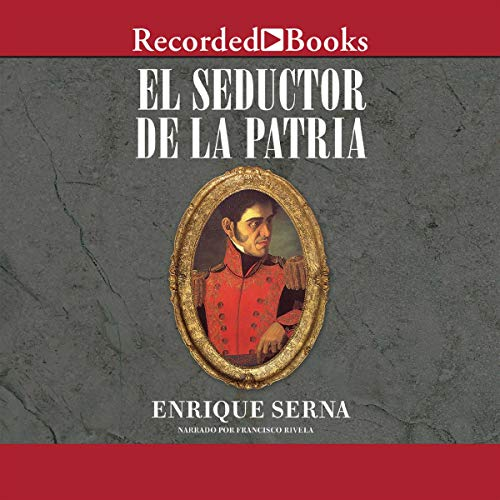 El Seductor de la Patria (Texto Completo) Titelbild