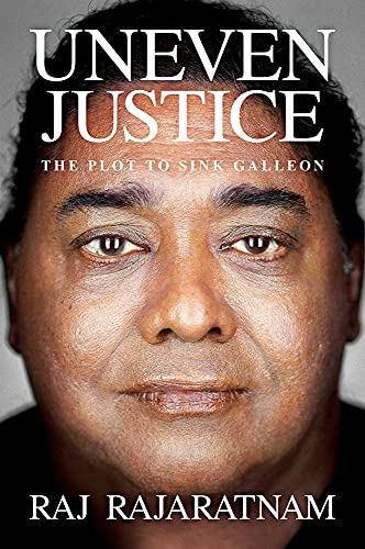 Compare Textbook Prices for Uneven Justice: The Plot to Sink Galleon  ISBN 9781637582817 by Rajaratnam, Raj
