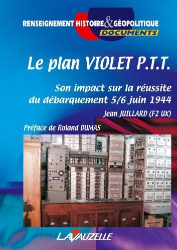 Le plan violet PTT, son impact sur le debarquement 5/6 juin 1944