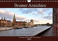 Bremer Ansichten (Wandkalender 2022 DIN A4 quer): Fotografien der Hansestadt Bremen, von Jens Siebert (Monatskalender, 14 Seiten )