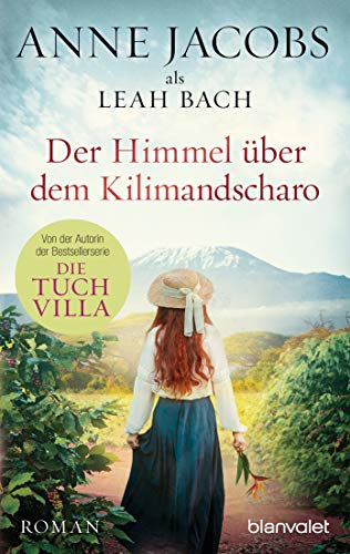 Der Himmel über dem Kilimandscharo: Roman (Die Afrika-Saga, Band 1)