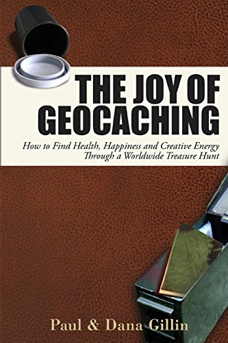 The Joy of Geocaching: How to Find Health, Happiness and Creative Energy Through a Worldwide Treasure Hunt (English Edition) 🔥