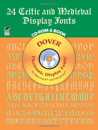 24 Celtic and Medieval Display Fonts (Dover Electronic Display Fonts for Macintosh and Windows) (Book and CD-ROM)