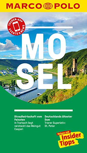 MARCO POLO Reiseführer Mosel: Reisen mit Insider-Tipps. Inkl. kostenloser Touren-App und Event&News (MARCO POLO Reiseführer E-Book)