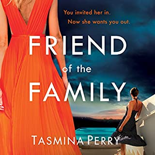 Friend of the Family                   By:                                                                                                                                 Tasmina Perry                               Narrated by:                                                                                                                                 Deryn Edwards                      Length: 10 hrs and 25 mins     33 ratings     Overall 4.0