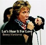 Songtexte von Benny Mardones - Let's Hear It For Love