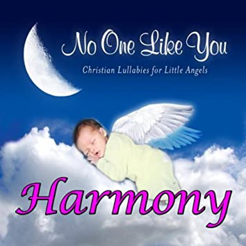 No One Like You - Christian Lullabies for Little Angels: Harmony