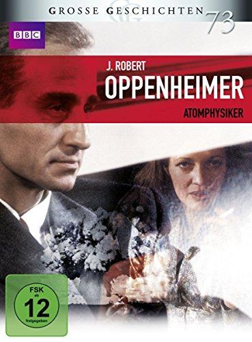 J. Robert Oppenheimer - Atomphysiker (Grosse Geschichten 73) [3 DVDs]