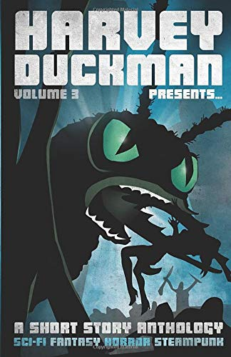 Harvey Duckman Presents... Volume 3: A Collection of Sci-Fi, Fantasy, Steampunk and Horror Short Stories steampunk buy now online