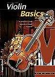 Violin Basics: Die Anfängerschule für Violine: Die Anfngerschule fr Violine!