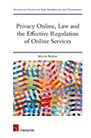 Privacy Online, Law and the Effective Regulation of Online Services (Intersentia Studies on Law, Information and Technology)