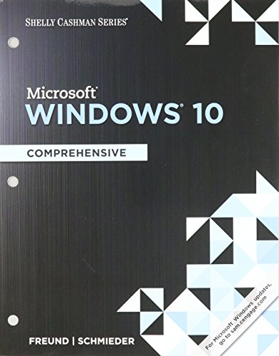 Shelly Cashman Series Microsoft Windows 10: Comprehensive, Loose-leaf Version