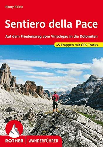 Sentiero della Pace: Auf dem Friedensweg vom Vinschgau in die Dolomiten. 45 Etappen. Mit GPS-Tracks (Rother Wanderführer)