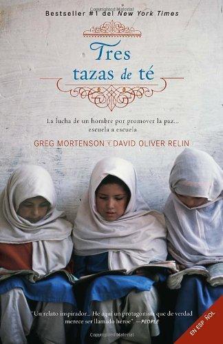 Tres tazas de te: La lucha de un hombre para promover la paz--escuela a escuela (Spanish Edition) by Greg Mortenson (2009-06-30)