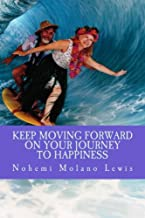 Keep Moving Forward On Your Journey To Happiness: 4
