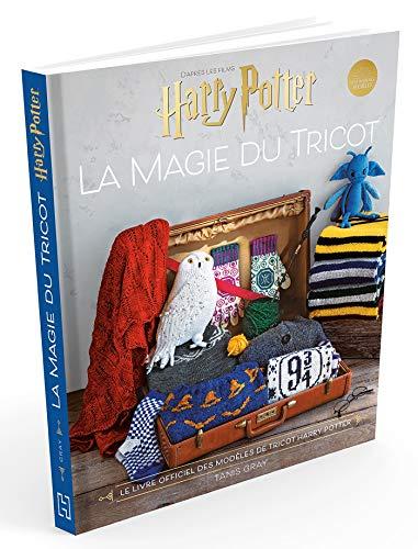 Harry Potter La magie du tricot: Le livre officiel des modèles de tricot Harry Potter