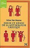 Dieux et héros de la mythologie grecque - J'AI LU - 01/09/2015