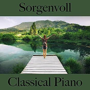 Sorgenvoll: Classical Piano - Die Beste Musik Zum Entspannen