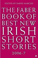 The Faber Book of Best New Irish Short Stories 2006-07