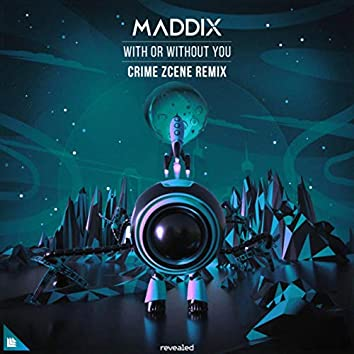 With Or Without You (Crime Zcene Remix)