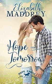 Hope for Tomorrow (Hope Ranch Book 2) by [Elizabeth Maddrey]
