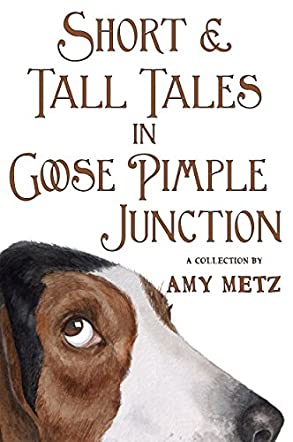 Short and Tall Tales in Goose Pimple Junction