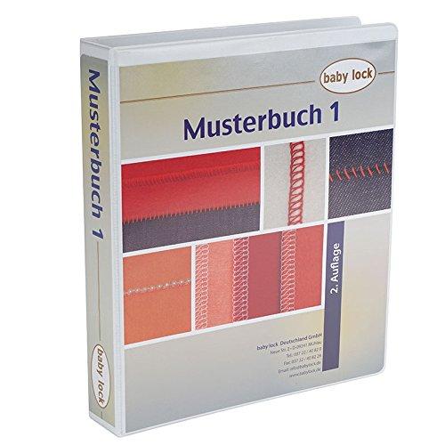 Babylock 1. Musterbuch (3. Auflage) - unentbehrliche Fibel für jeden Babylock Besitzer