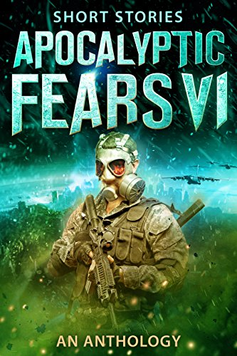 Book: Apocalyptic Fears VI - An Anthology of Short Stories