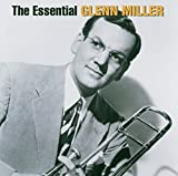 The Essential Glenn Miller - lenn Miller