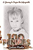 100 Pennies: A Journey to Forgive the Unforgivable